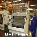 Machine guard. Courtesy of Nichirin UK
